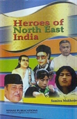 Heroes of North East India