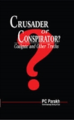 Crusader or Conspirator: Coalgate and Other Truths