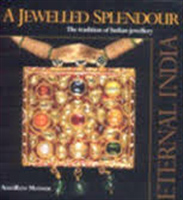 A Jewelled Splendour : The Tradition of Indian Jewellery
