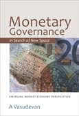 Monetary Governance In Search Of New Space : Emerging Market Economy Perspectives