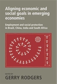 Aligning Economic And Social Goals in Emerging Economies : Employment And Social Protection in Brazil, China, India And South Africa