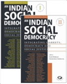 An Indian Social Democracy : Integrating Markets, Democracy And Social Justice (2 vol set)