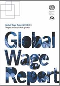 Global Wage Report 2012/13 : Wages And Equitable Growth
