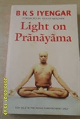 Light on Pranayama : The Definitive Guide To The Art of Breathing