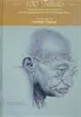 100 Tributes To Gandhi on His 100 Portraits by His 100 Contemporaries in Their Own Handwritings