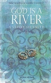God Is A River : A Story of Faith