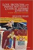 Love, Eroticism And Female Sexuality in Classical Sanskrit Literature