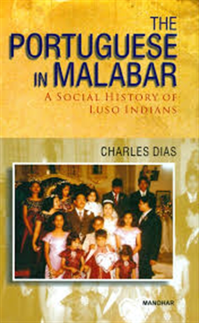 The Portuguese in Malabar : A Social History of Luso Indians