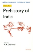A Comprehensive History of India : Prehistory of India Vol.1