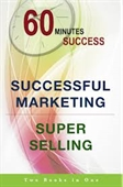 60 Minutes Success : Successful Marketing + Super Selling