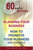 60 Minutes Success : Planning Your Business + How To Promote Your Business
