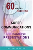 60 Minutes Success : Super Communication The NLP Way + Persuasive Presentations
