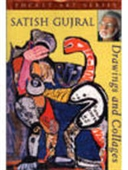 Satish Gujral : Drawings And Collages