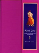 Kama Sutra : The Art Of Making Love To A Woman
