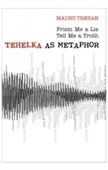 Tehelka As Metaphor : Prism Me A Lie Tell Me A Truth