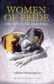 Women of Pride : The Devadasi Heritage