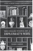 A Life Across Three Continents : Recollections of A Diplomats Wife