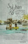 Subhan & I : My Adventures With The Angling Legend of India