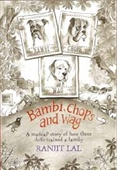 Bambi Chops And Wag : A Madcap Story of How Three Dogs Trained a Family
