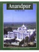 Anandpur : The City of Bliss