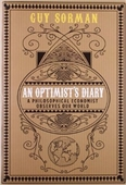 An Optimist's Diary : A Philosophical Economist Observes Our World