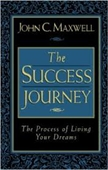 The Success Journey : The Process of Living Your Dreams