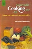 Ayurvedic Cooking For All : Familiar Food Prepared With Ayurvedic Principles