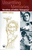 Unsettling Memories : Narratives of India's Emergency