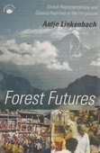 Forest Futures : Global Representations and Ground Realities in The Himalayas