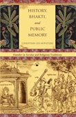 History Bhakti, And Public Memory : Namdev in Religious And Secular Traditions