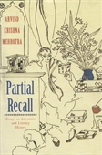 Partial Recall : Essays on Literature And Literary History