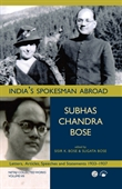 India's Spokesman Abroad , Subhas Chandra Bose : Letters, Articles, Speeches And Statements 1933-1937