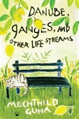 Danube, Ganges , And Other life Streams
