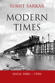 Modern Times: India 1880s – 1950s