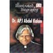 Illustrated Biography of Dr.Apj Abdul Kalam