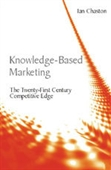 KNOWLEDGE BASED MARKETING: The Twenty-First Century Competitive EDGE