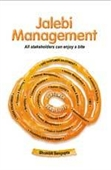 JALEBI MANAGEMENT: All Stakeholders Can Enjoy a Bite