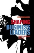 SHAPING BUSINESS LEADERS: What B-Schools Don?t Do