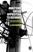 ANALYSING SOCIAL OPPOSITION TO REFORMS: The Electricity Sector in India