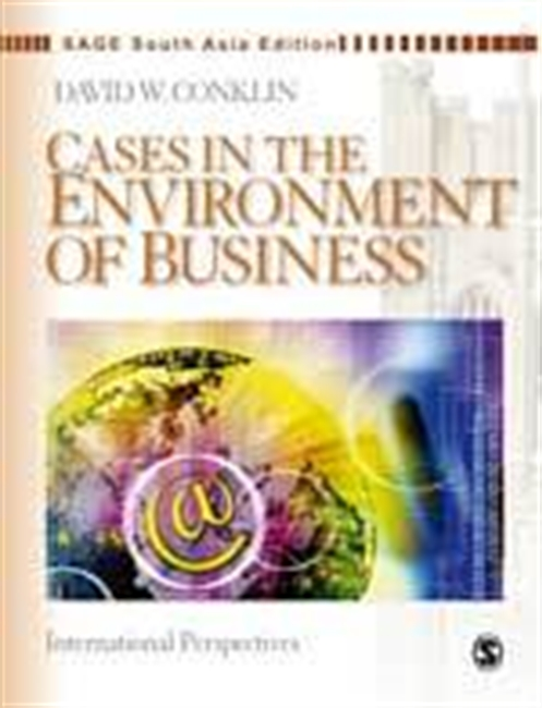 CASES IN THE ENVIRONMENT OF BUSINESS: International Perspectives