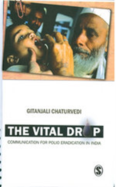The Vital Drop : Communication For Polio Eradication in India