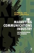 MARKETING COMMUNICATIONS INDUSTRY: Entrepreneurial Case Studies