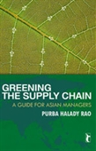 GREENING THE SUPPLY CHAIN: A Guide for Asian Managers