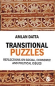 TRANSITIONAL PUZZLES: Reflections on Social, Economic and Political Issues