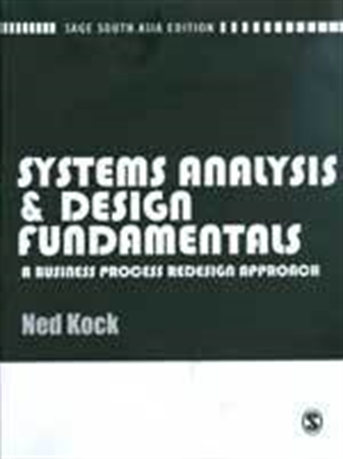 SYSTEMS ANALYSIS & DESIGN FUNDAMENTALS: A Business Process Redesign Approach