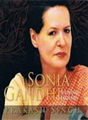 Sonia Gandhi A Living Legend