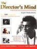 The Directors Mind : A Step by Step Study of The Process of Film Making