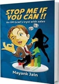 Stop Me If You Can!! : An IIM Grads Tryst With Sales