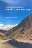 Geopolitical Dynamism of India-Tajikistan Relations
