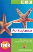 BBC : Talk Portuguese : The Ideal Course For Absolute Beginners With 2 CDs